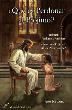 ¿Qué es Perdonar al Prójimo?